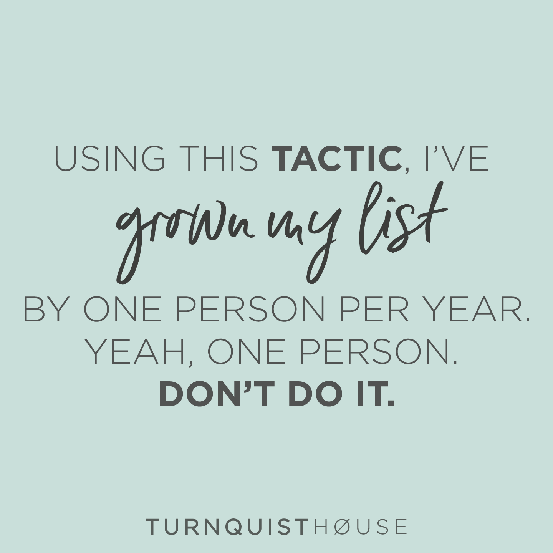 Don't grow your list